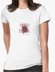 Hold the Door.  Womens Fitted T-Shirt