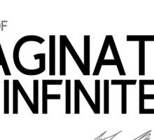 the power of imagination makes us infinite - john muir Sticker