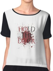 Hold the Door.  Chiffon Top