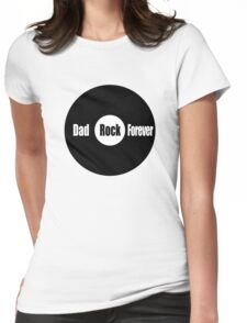 Dad Rock Forever Womens Fitted T-Shirt