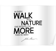 walk with nature more - john muir Poster