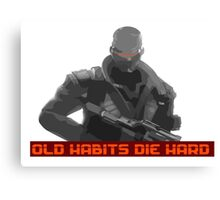Old habits die hard... Canvas Print