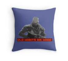 Old habits die hard... Throw Pillow