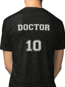 Doctor # 10 Tri-blend T-Shirt