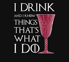 I Drink And I Know Things, Drinking Humor Saying Womens Fitted T-Shirt