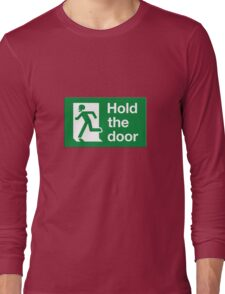 HOLD THE DOOR Long Sleeve T-Shirt