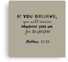Matthew 21:22 Light Grey Canvas Print
