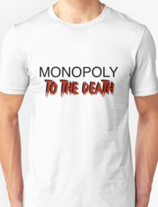 Monopoly: To the Death Unisex T-Shirt