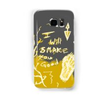 I will Smake you good Samsung Galaxy Case/Skin