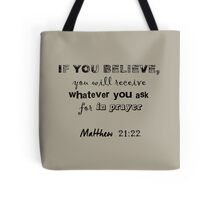 Matthew 21:22 Light Grey Tote Bag