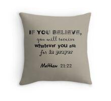 Matthew 21:22 Light Grey Throw Pillow