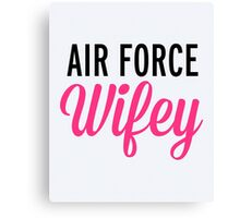 Air Force Wifey Quote Canvas Print