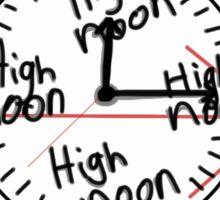 Its high noon Sticker
