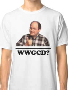 What Would George Costanza Do? Classic T-Shirt