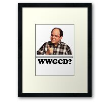 What Would George Costanza Do? Framed Print