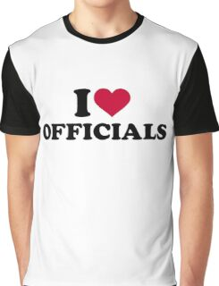 I love officials Graphic T-Shirt