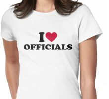I love officials Womens Fitted T-Shirt