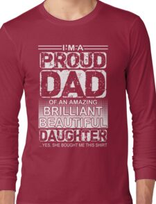 Proud dad of an amazing daughter  Long Sleeve T-Shirt
