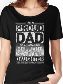 Proud dad of an amazing daughter  Women's Relaxed Fit T-Shirt