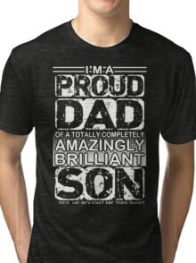 Proud dad of a brilliant son  Tri-blend T-Shirt