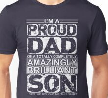 Proud dad of a brilliant son  Unisex T-Shirt