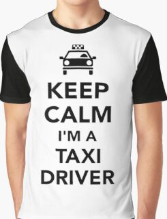 Keep calm I'm a taxi driver Graphic T-Shirt