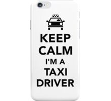 Keep calm I'm a taxi driver iPhone Case/Skin