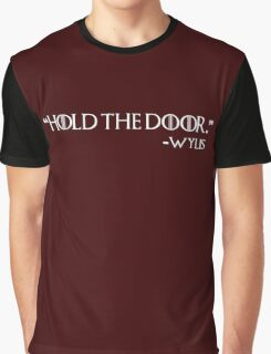 """Hold the door"" -Wylis Graphic T-Shirt"