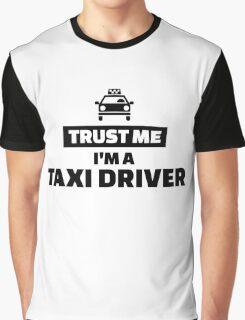 Trust me I'm a taxi driver Graphic T-Shirt