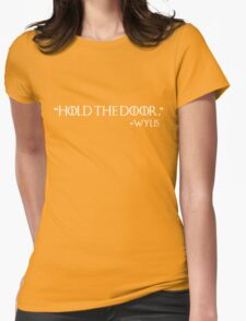 """""""Hold the door"""" -Wylis Womens Fitted T-Shirt"""