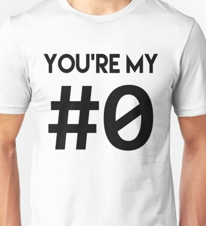 YOU'RE MY #0 - Declaration of Love for Programmers - Black Font Unisex T-Shirt