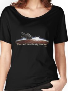 Firefly: You can't take the sky from me. Women's Relaxed Fit T-Shirt