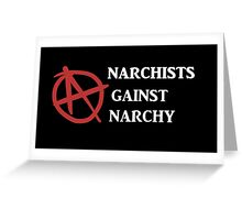 Anarchists Against Anarchy Greeting Card