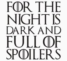 For the night is dark and full of spoilers Kids Clothes