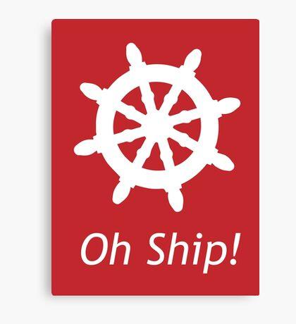 Oh Ship! Canvas Print