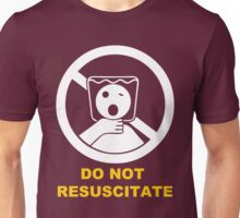 Do Not Resuscitate Unisex T-Shirt