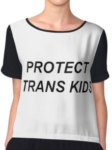 protect trans kids !!! Chiffon Top