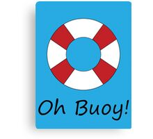 Oh Buoy! Canvas Print