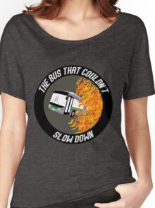 The Bus That Couldn't Slow Down Women's Relaxed Fit T-Shirt