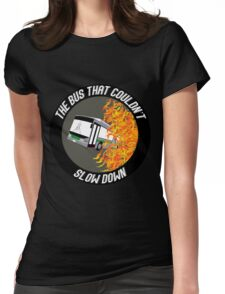 The Bus That Couldn't Slow Down Womens Fitted T-Shirt