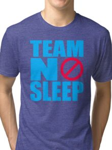 Team No Sleep Tri-blend T-Shirt