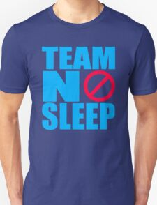 Team No Sleep Unisex T-Shirt