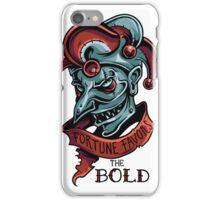 Fortune Favors The Bold iPhone Case/Skin