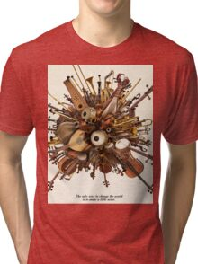 The Only way to change the world is to make a little noise Tri-blend T-Shirt