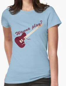 Wanna play a red guitar? Womens Fitted T-Shirt