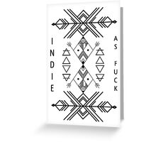 Indie as Fu*k Greeting Card