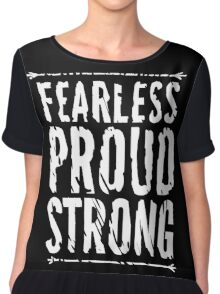 Fearless, Proud, and Strong Chiffon Top