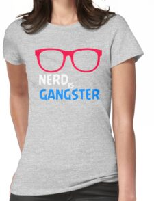Nerd is Gangster Womens Fitted T-Shirt