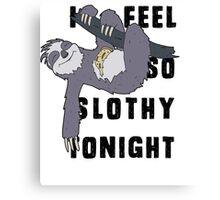 I feel so slothy tonight Canvas Print