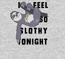 I feel so slothy tonight Unisex T-Shirt